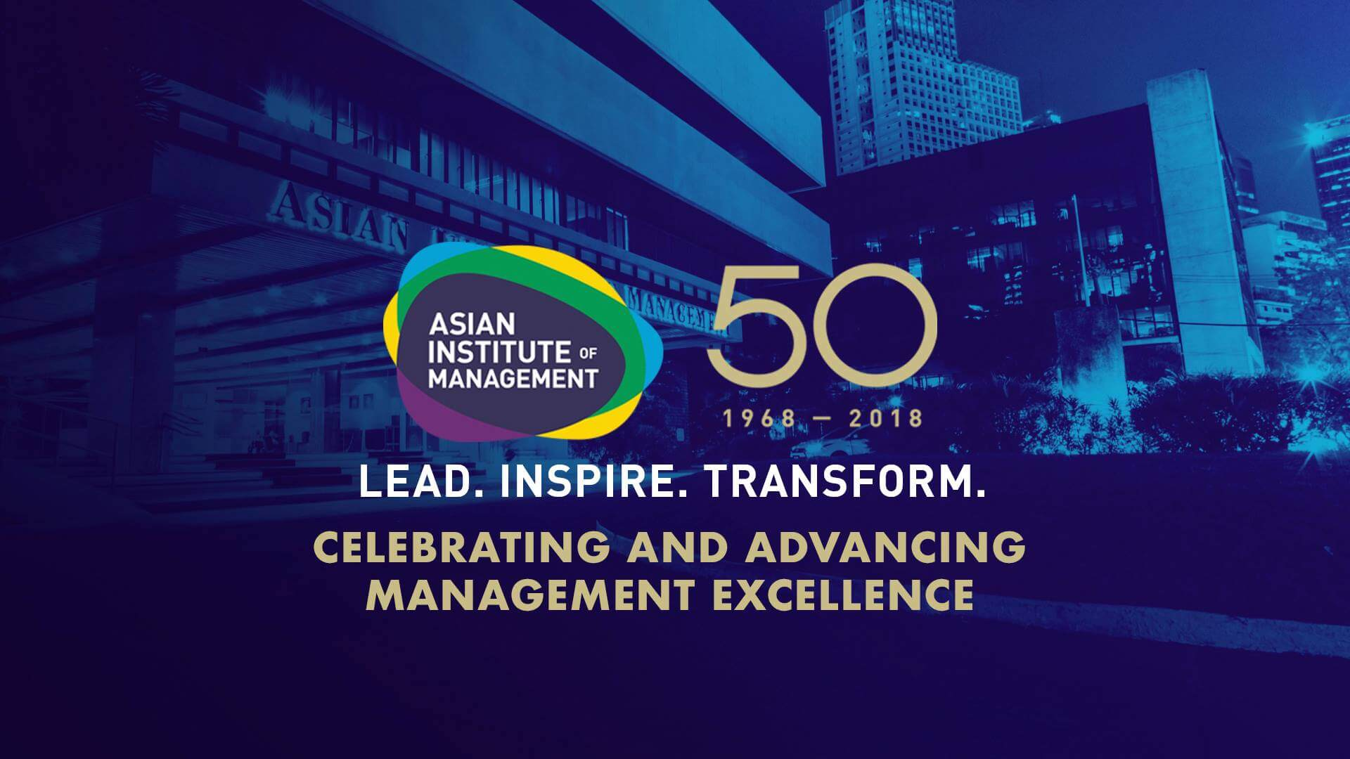 Asian Institute of Management Celebrating 50 Years of Excellence